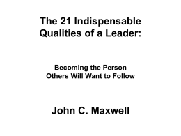 The 21 Indispensable Qualities of a Leader: Becoming
