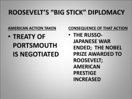 "ROOSEVELT`S ""BIG STICK"" DIPLOMACY"