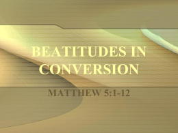 beatitudes in conversion - Covenant Drive church of Christ