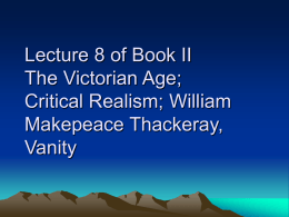 Lecture 8 of Book II The Victorian Age, Critical Realism,Thackeray