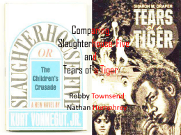 Comparing Slaughterhouse-Five and Tears of a Tiger