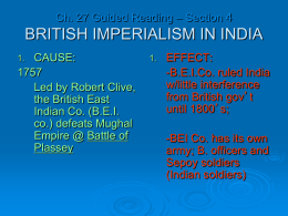 Ch. 27 Guided Reading – Section 4 BRITISH IMPERIALISM IN INDIA