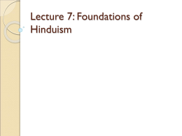 Lecture 7: Foundations of Hinduism