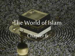 PowerPoint Chapter 6: The World of Islam