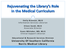 Rejuvenating the Library`s Role in the Medical Curriculum