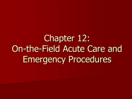 Chapters 12 - 13: On-the-Field Acute Care and