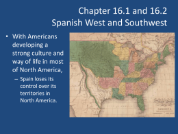 Chapter 16.1 and 16.2 Spanish West and Southwest