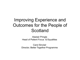 Improving Experience and Outcomes for the