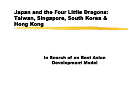 Japan and the Four Little Dragons: Taiwan, Singapore, South Korea