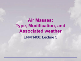 Air Masses: Type, Modification, and Associated weather