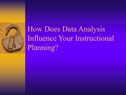 How Does Data Analysis Influence Your Instructional Planning?
