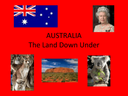 AUSTRALIA The Land Down Under - Mrs. Silverman: Social Studies