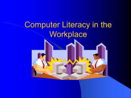 Computer Literacy in the Workplace PowerPoint