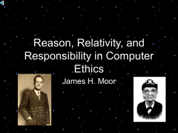 Reason, Relativity, and Responsibility in Computer Ethics