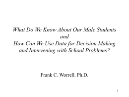 What Do We Know About Our Male Students and How Can We Use