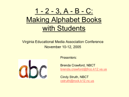 1 - 2 - 3, A - B - C: Making Alphabet Books with Students