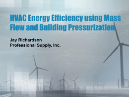 HVAC Energy Efficiency using Mass Flow and Building Pressurization