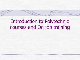 Introduction to Polytechnic courses and On job training File