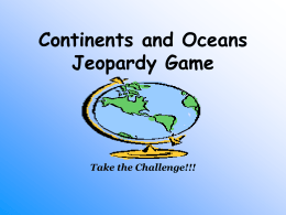 Continents and Oceans Jeopardy Game