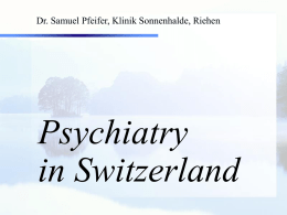 Psychiatry in Switzerland - Psychiatrie Psychotherapie und Seelsorge