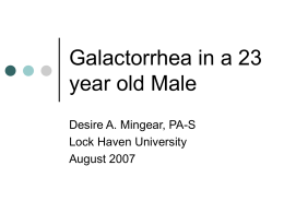 Galactorrhea in a 23 year old Male