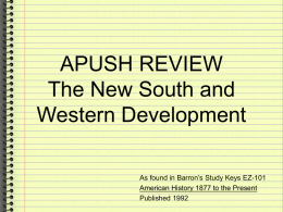 APUSH Keys to Unit 6 New South and West