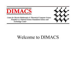 Welcome to DIMACS