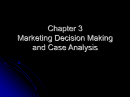 Chapter 3 Marketing Decision Making and Case Analysis