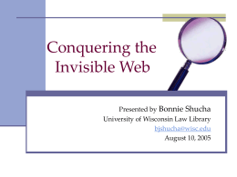Conquering the Invisible Web - University of Wisconsin Law Library
