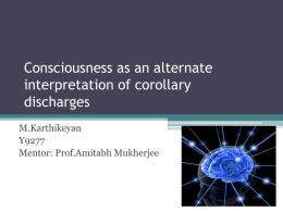 Consciousness as an alternate interpretation of corollary discharge
