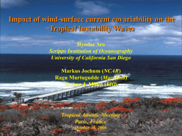 Effect of Coupling of Wind and Current on Tropical Instability Waves