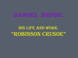 "daniel defoe. his life and work. ""robinson crusoe"""