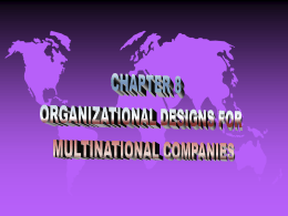 ORGANIZATIONAL DESIGNS FOR INTERNATIONAL OPERATIONS