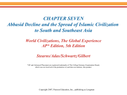 Chapter 7: Abbasid Decline and the Spread of Islamic Civilization to