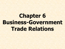 Chapter 6 Business-Government Trade Relations