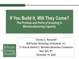 If You Build It, Will They Come? - BioProcess Technology Consultants