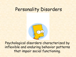 Personality Disorders - AP Psychology Community