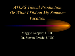 ATLAS Tilecal Production Or What I Did on My Summer Vacation