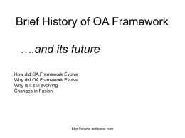 Brief History of OA Framework How it Evolved Why it