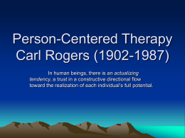 Person-Centered Therapy Carl Rogers (1902
