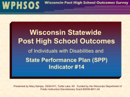 2009 Indicator 14 PowerPoint - Wisconsin Post School Outcomes