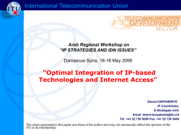 Optimal Integration of IP-based Technologies and Internet Access in