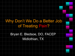 Why Don`t We Do a Better Job of Treating Pain?