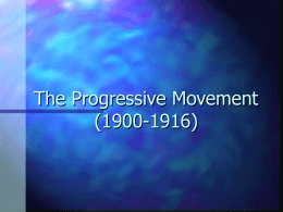 The Progressive Movement (1900-1916)