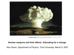 Nuclear weapons and their effects –Educating for a
