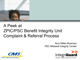 A Peek at ZPIC/PSC Benefit Integrity Unit Complaint and Referral