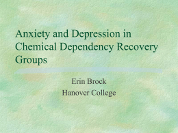 Anxiety and Depression in Chemical Dependency Recovery Groups