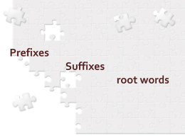 Prefixes Suffixes root words