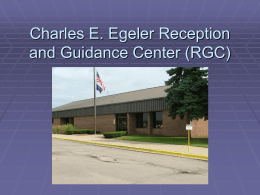 Charles E. Egeler Reception and Guidance Center (RGC)