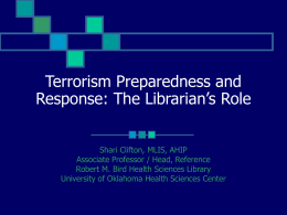 Terrorism Preparedness and Response: The Librarian`s Role